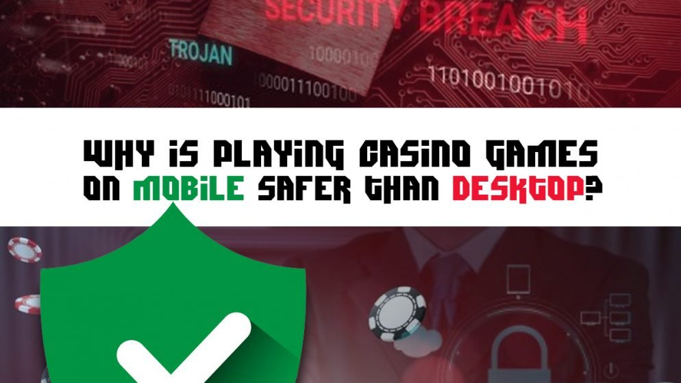 Why Playing Casino Games on Mobile is Safer?