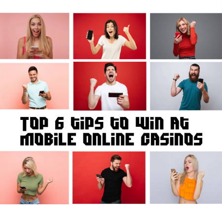 Top 6 tips to win at mobile online casinos
