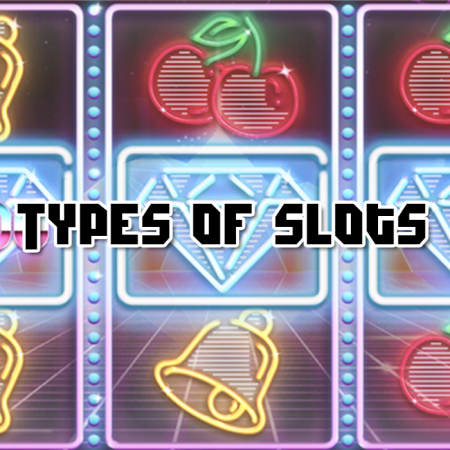 Types of Online Slots Games