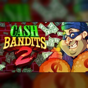 Cash Bandits 2 Slot Machine Game